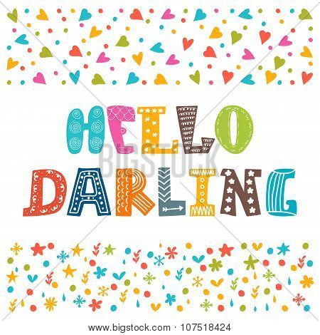 Hello Darling. Cute Hand Drawn Creative Typography Poster Or Card
