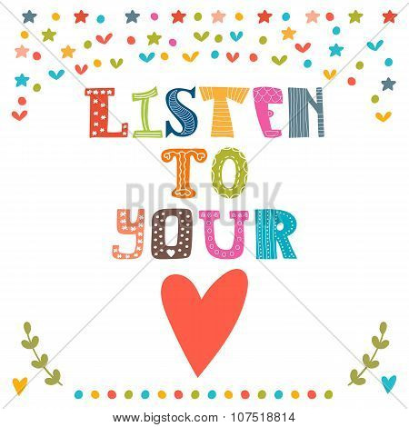 Listen To Your Heart. Lettering Design. Conceptual Handwritten Quote. Cute Postcard