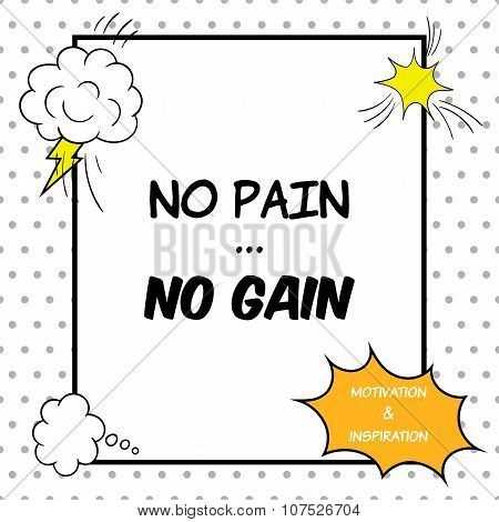 No Pain, No Gain. Inspirational And Motivational Quote Is Drawn In A Comic Style