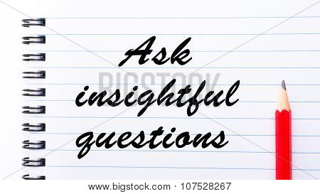Ask Insightful Questions