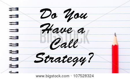 Do You Have A Call Strategy?