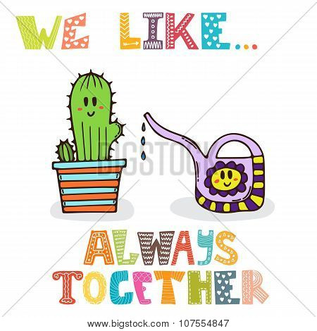 We Like... Always Together. Cute Characters Of Watering Can With Cactus
