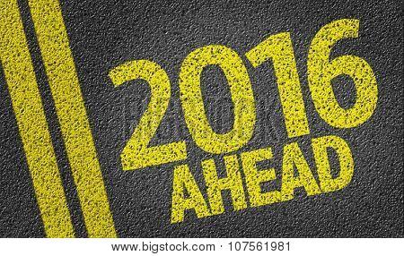 2016 Ahead written on the road