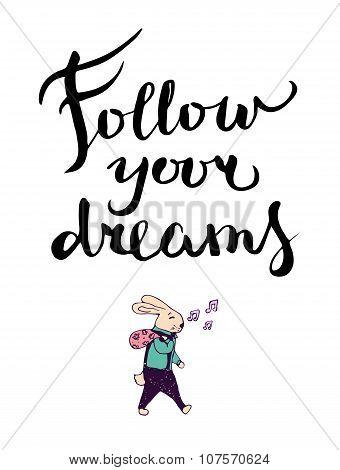 Follow your dreams lettering composition.
