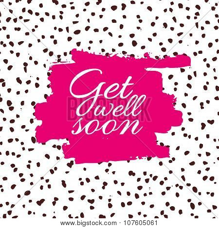 Get Well Soon. Friendly Vector Trendy Artistic Card With Ink Ill