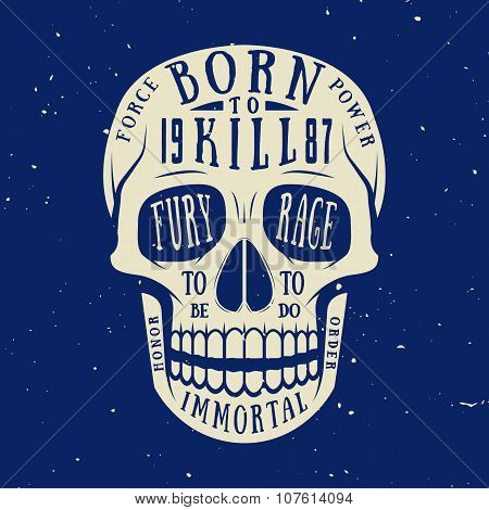 Vintage Skull With Strong Motivation. Can Be Used For Logo, Emblem, Badge, Label, Watermark