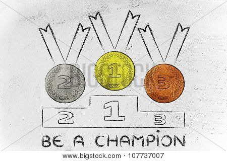Gold, Silver And Bronze Medals With Text Be A Champion