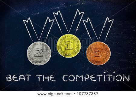 Gold, Silver And Bronze Medals With Text Beat The Competition