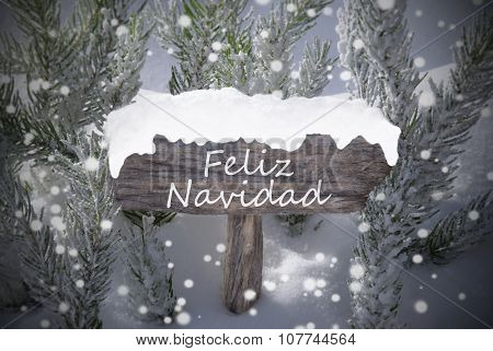 Sign Snowflakes Fir Tree Feliz Navidad Mean Merry Christmas