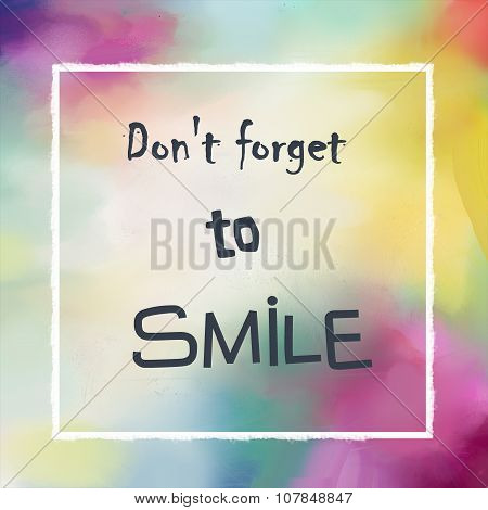 Don't forget to smile positive message