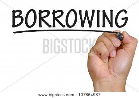 Hand Writing Borrowing Over Plain White Background