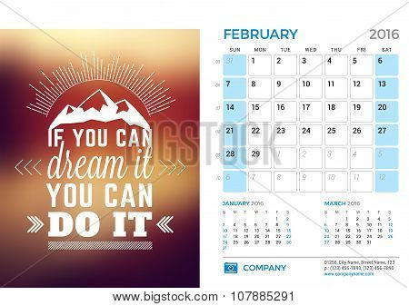 Desk Calendar For 2016 Year. February. Vector Stationery Design Template With Motivational Quote On