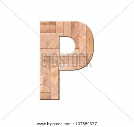 Wooden Parquet Alphabet Letter Symbol - P. Isolated On White Background