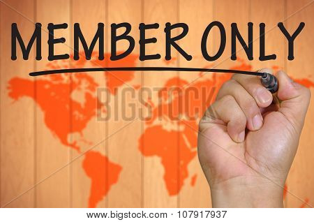 Hand Writing Member Only Over Blur World Background