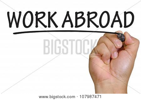 Hand Writing Work Abroad Over Plain White Background