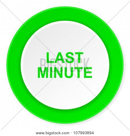 last minute green fresh circle 3d modern flat design icon on white background