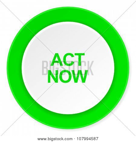 act now green fresh circle 3d modern flat design icon on white background