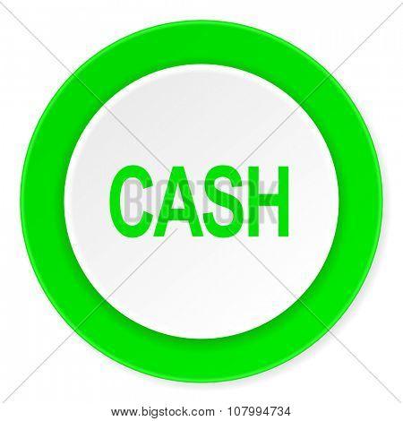 cash green fresh circle 3d modern flat design icon on white background