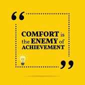 Постер, плакат: Inspirational Motivational Quote Comfort Is The Enemy Of Achievement