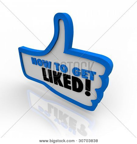 A blue outlined thumbs up icon with the words How to Get Liked offering advice on gaining popularity and approval on the internet or in business