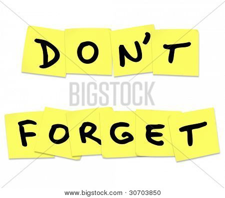 The words Don't Forget written on yellow sticky notes to remind you to do something important