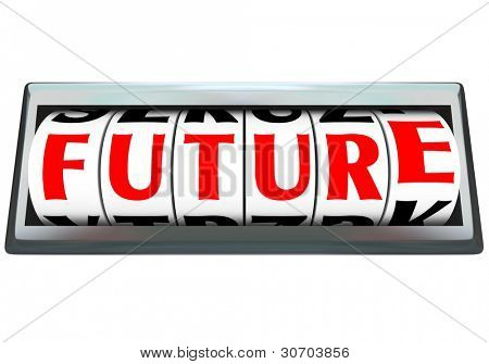 The word Future on dials of an odometer or slot machine changing as time marches on and new opportunity lies ahead for you to succeed and reach your destiny or fate