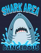 Shark Area Poster. Attack Sharks, Ocean Diving And Sea Surf Warning. Extreme Surfing Beach Shirt Typ poster
