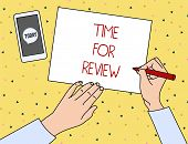 Conceptual Hand Writing Showing Time For Review. Business Photo Showcasing Review Of A System Or Sit poster