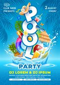 Bright And Fun Advertising Poster Template For Pool Party. Swim Ring, Beach Ball, Cocktails And Some poster