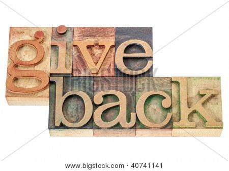 give back - isolated words in vintage letterpress wood type printing blocks