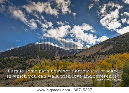 California's Eastern Sierra Mountains in the fall season with a quote by Henry David Thoreau. Henry David Thoreau (July 12, 1817 �¢�?�? May 6, 1862) was an American author, poet, philosopher.