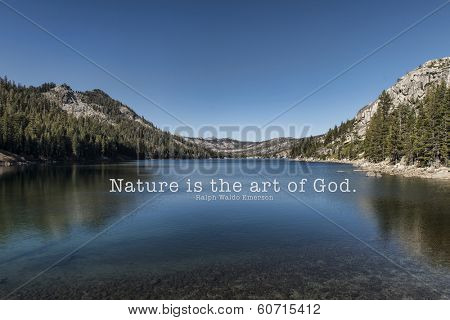 Echo Lake near Lake Tahoe, California and nature quote by Ralph Waldo Emerson. Ralph Waldo Emerson (May 25, 1803 �¢�?�? April 27, 1882) was an American essayist, lecturer, and poet.
