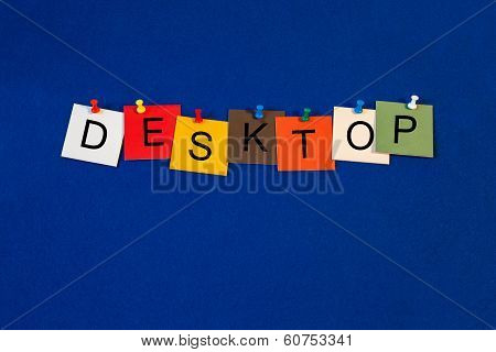 Desktop, Sign Series For Computers and The Internet.