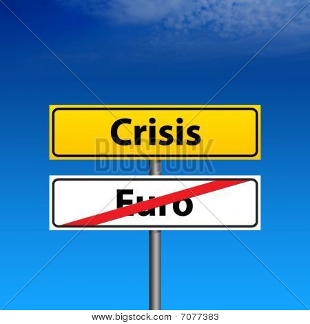 Road Sign The Crisis, Euro Is End