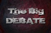 foto of debate  - The Big Debate Concept text on background - JPG