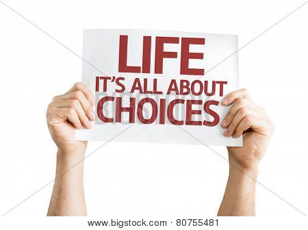 Life is All About Choices card isolated on white background