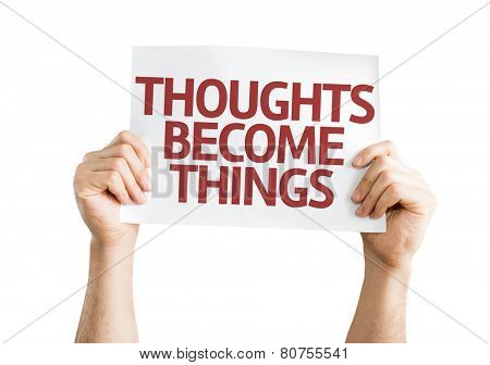 Thoughts Become Things card isolated on white background