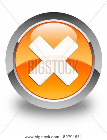 Cancel Icon Glossy Orange Round Button
