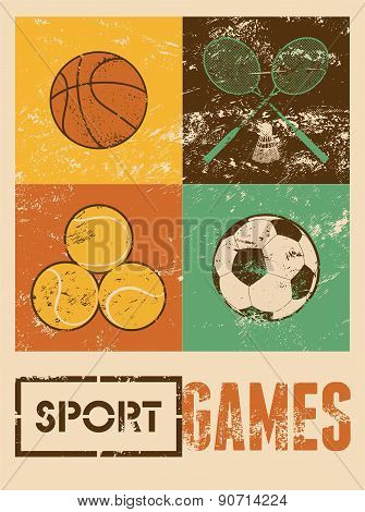 Sport games. Typographic retro grunge poster. Basketball, badminton, football, tennis. Vector illust