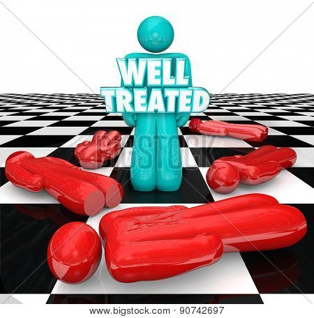 Well Treated 3d words on a person standing over other people who refused or did not receive treatment for a medical condition, disease or illness
