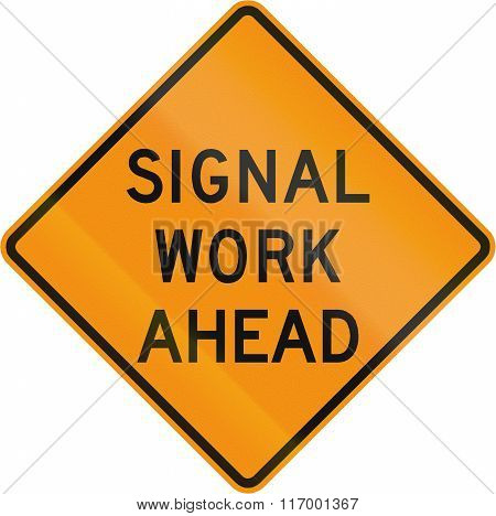 Road Sign Used In The Us State Of Virginia - Signal Work Ahead