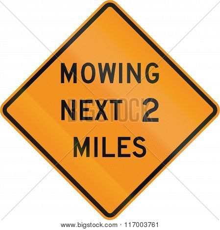 Road Sign Used In The Us State Of Virginia - Mowing Next 2 Miles