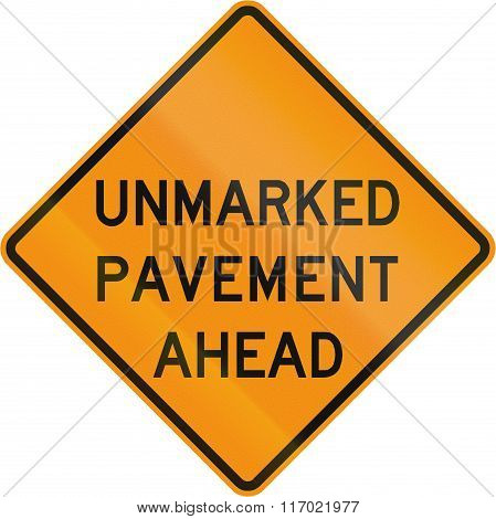 Road Sign Used In The Us State Of Virginia - Unmarked Pavement Ahead