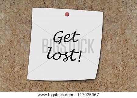 Get Lost Written On A Memo