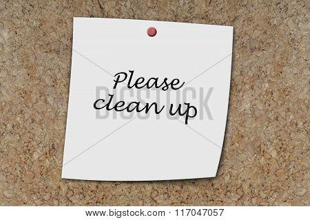 Please Clean Up Written On A Memo