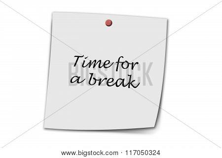 Time For A Break Written On A Memo