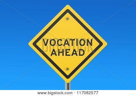 Vocation Ahead Road Sign