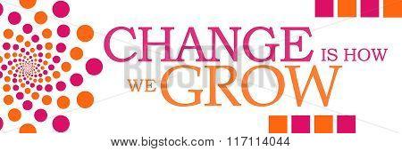 Change Is How We Grow Pink Orange Dots Horizontal