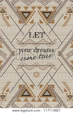 Vector Background Design With Inspiring Text. Ethnic Tribal Geometric Pattern
