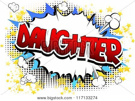 Daughter - Comic Book Style Word.